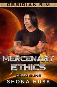Mercenary Ethics: Dead Suns