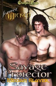 Forever Wicked: Savage Protector