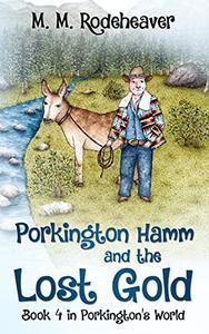 Porkington Hamm and the Lost Gold: Book 4 in Porkington's World