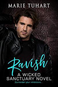 Ravish: A Wicked Sanctuary Novel