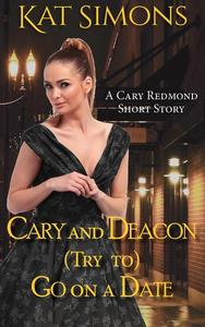 Cary and Deacon (Try to) Go on a Date