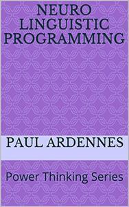 Neuro-linguistic Programming: Power Thinking Series: NLP