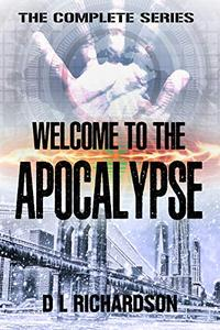 Welcome to the Apocalypse - Books 1 to 3: A sci-fi adventure story
