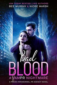 Bad Blood: A VamPR Nightmare