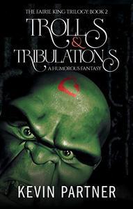 Trolls and Tribulations: A Humorous Fantasy Adventure
