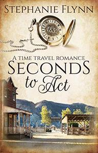 Seconds to Act: A Time Travel Romance