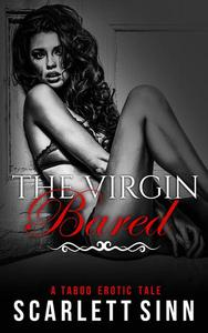 The Virgin Bared: A Taboo Erotic Tale