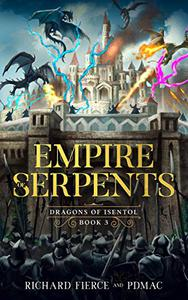 Empire of Serpents: Dragons of Isentol Book 3