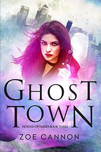 Ghost Town: An Urban Fantasy Thriller