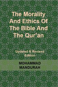 The Morality and Ethics of the Bible and the Qur'an