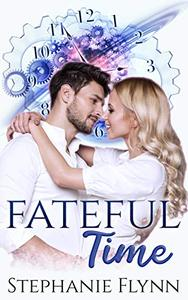 Fateful Time: A Time Travel Romance