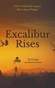 Excalibur Rises: Prequel