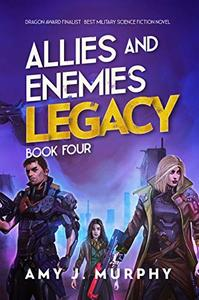 Allies and Enemies: Legacy, Book 4