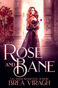 Rose and Bane: