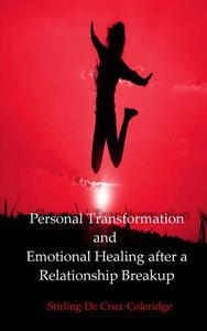 Personal Transformation and Emotional Healing after a Relationship Breakup