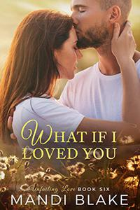 What if I Loved You: A Sweet Christian Romance