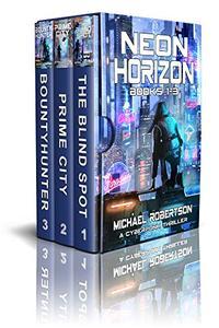 Neon Horizon - Books 1 - 3 Box Set: A Cyberpunk Thriller