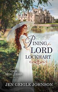 Pining for Lord Lockhart: Sweet Regency Romance