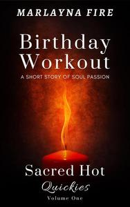 Birthday Workout: A Short Story of Soul Passion