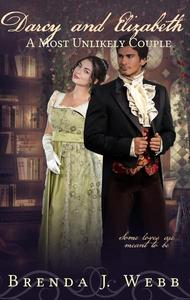 Darcy and Elizabeth - A Most Unlikely Couple