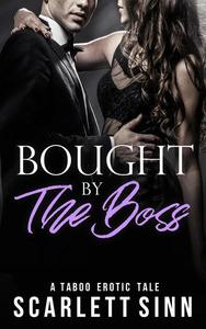 Bought by the Boss: A Taboo Erotic Tale