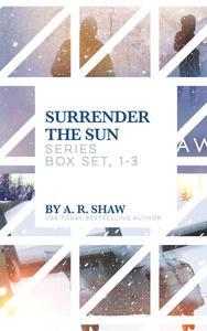 Surrender the Sun Series Box Set 1-3