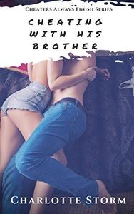 Cheating With His Brother: M/F Cheating girlfriend