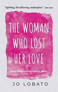 The Woman Who Lost Her Love: a heartwarming and uplifting new release