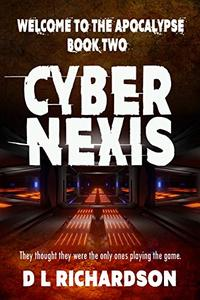 Welcome to the Apocalypse - CyberNexis (Book 2): A sci-fi adventure story