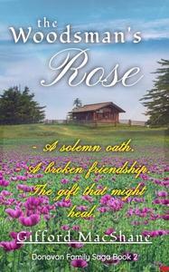 The Woodsman's Rose