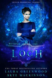 Beyond the Loch: A Seven Wardens Prequel