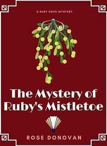 The Mystery of Ruby's Mistletoe