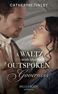 A Waltz With The Outspoken Governess (Mills & Boon Historical)