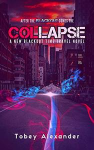 Collapse: The New Blackout Time Travel Novel