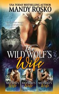 The Wild Wolf's Wife (3 Volumes in 1)