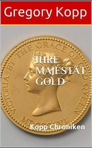 Ihre Majestät Gold
