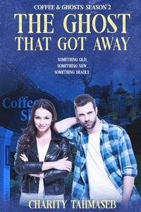The Ghost That Got Away: Coffee and Ghosts 2