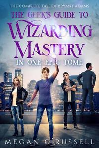 The Geek's Guide to Wizarding Mastery in One Epic Tome