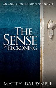 The Sense of Reckoning: An Ann Kinnear Suspense Novel