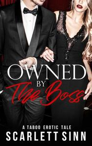 Owned by the Boss: A Taboo Erotic Tale