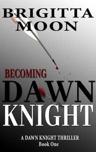 Becoming Dawn Knight