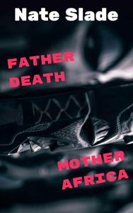 Father Death (Mother Africa)
