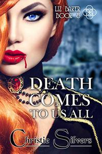 Death Comes to Us All (Liz Baker, Book 8)
