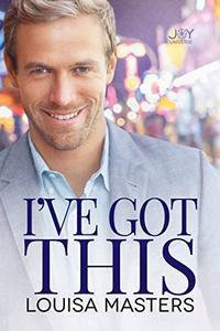 I've Got This: A Joy Universe Novel