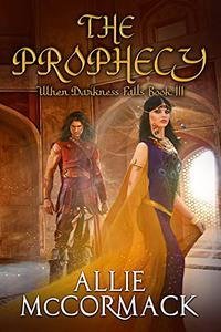 When Darkness Falls: Book III: The Prophecy