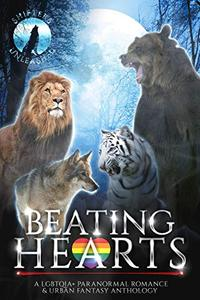 Beating Hearts: A LGBTQIA+ Paranormal Romance & Urban Fantasy Anthology