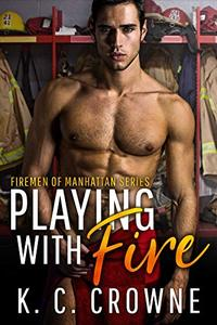 Playing with Fire: Firemen of Manhattan Series