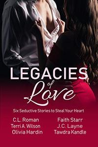 Legacies of Love: Six Seductive Stories to Steal Your Heart