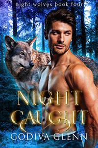 Night Caught: A Wolf Shifter Romance