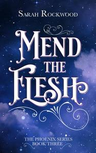 Mend The Flesh